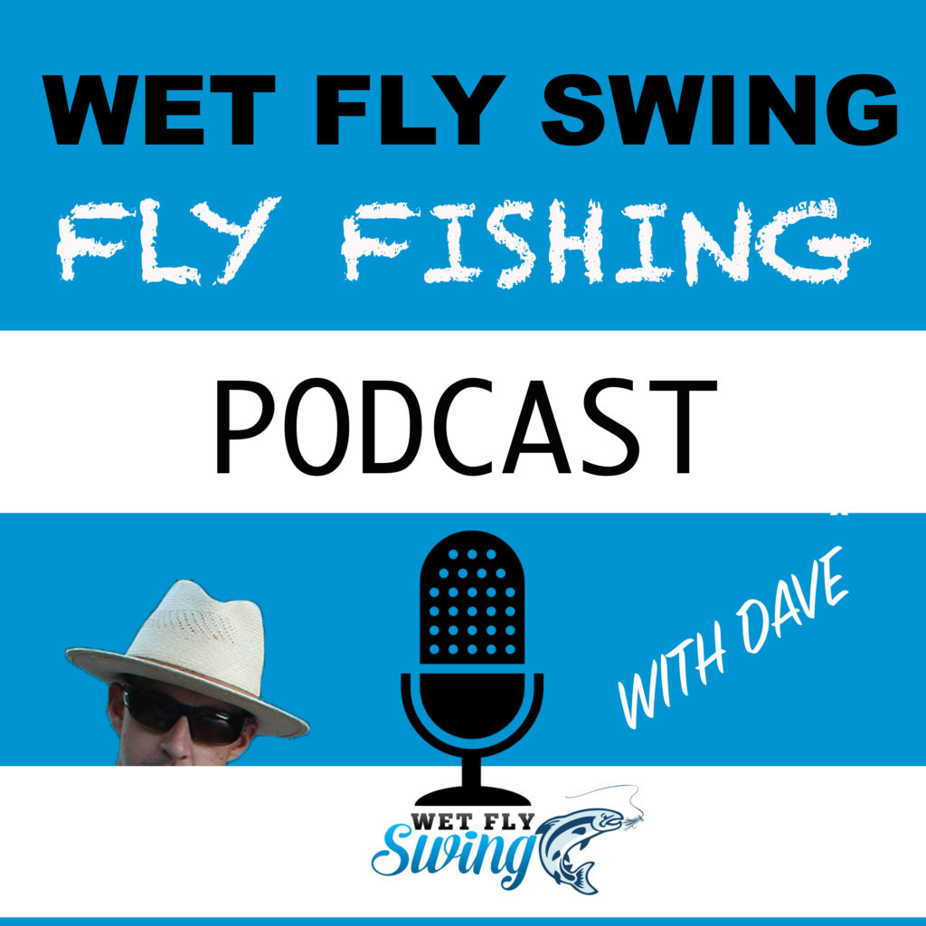 The wet fly swing fly fishing show podcast wet fly swing for Fly fishing podcast