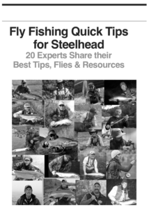 fly fishing quick tips for steelhead