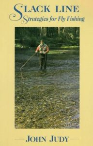 Slack Line strategies for Dry fly fishing